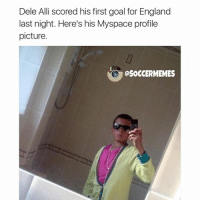 """Umm... """"I have nothing to say"""" (England 2-0 France): Dele Alli scored his first goal for England  last night. Here's his Myspace profile  picture.  OSOCCERMEMES Umm... """"I have nothing to say"""" (England 2-0 France)"""