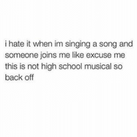 Can you not? (@sarialikhani): i hate it when im singing a song and  someone joins me like excuse me  this is not high school musical so  back off Can you not? (@sarialikhani)