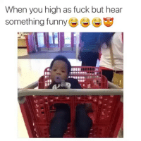 When you high as fuck but hear  something funny Lmaoooo mood: savage af😂-By: unknown-hoodclips