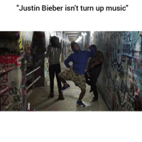 """Funny, Justin Bieber, and Music: """"Justin Bieber isn't turn up music Me 😂😂😂😂"""