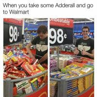 Lmao @bertbondy: When you take some Adderall and go  to Walmart  beatable Lmao @bertbondy