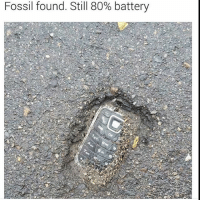 Fossil found with 80% battery 😂  engineering fossil science engineeringrepublic engineer nokia history engineering_memes: Fossil found. Still 80% battery Fossil found with 80% battery 😂  engineering fossil science engineeringrepublic engineer nokia history engineering_memes