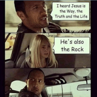 submission from @nolanfergy15!-@gmx0-BaptistMemes: I heard Jesus is  the Way, the  Truth and the Life  He's also  the Rock submission from @nolanfergy15!-@gmx0-BaptistMemes