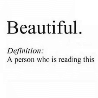 TAG someone who is beautiful 😍❤️: Beautiful  Definition:  A person who is reading this TAG someone who is beautiful 😍❤️