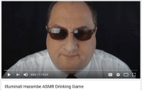 my ☝️ type 🙏 of 👌 shit 👍: 0:02 1.19:04  Illuminati Harambe ASMR Drinking Game my ☝️ type 🙏 of 👌 shit 👍