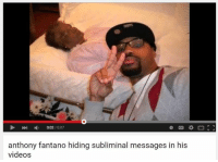 Videos, Video, and Youtube Snapshots: 0:02  anthony fantano hiding subliminal messages in his  videos A Youtube Snapshots™ Classic