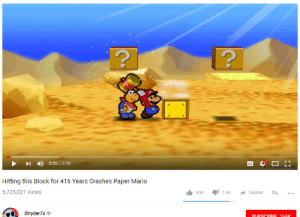 Mario, Break, and Time: 0:05/5:28  Hitting this Block for 416 Years Crashes Paper Mario  5,725,021 views  Stryder7x  SLURSCPIRE 169Ok Developer: Im wasting time, no sane human being could possibly break this. Users: