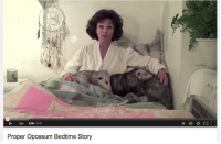 "Target, Tumblr, and Blog: 0:05 / 9:56  Proper Opossum Bedtime Story <p><a class=""tumblr_blog"" href=""http://thegestianpoet.tumblr.com/post/104345635290/not-the-video-i-was-looking-for-but-the-video-i"" target=""_blank"">thegestianpoet</a>:</p> <blockquote> <p>not the video i was looking for, but the video i needed the most</p> </blockquote>"