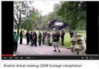 4chan, Dank, and Boston: 0:08  Boston 4chan meetup 2008 footage compilation