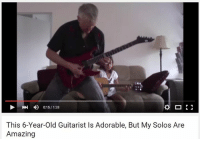 0:15 1:28  This 6-Year-old Guitarist Is Adorable, But My Solos Are  Amazing