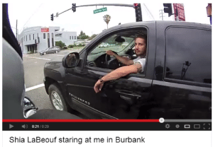 Shia LaBeouf: 0:21/0:29  Shia LaBeouf staring at me in Burbank