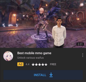 youtube.com, Best, and Free: 0:31  Best mobile mmo game  Unlock various waifus  Ad 4.4  FREE  INSTALL Youtube ads getting more and more self aware