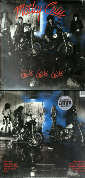 Compact: 0 7559-607  Direct Metal  DMM  Mastering  Wild Side  Girls, Girls, Girls  Dancing On Glass  Nona  PRODUCED BY TOM WERMAN FOR JULIA'S MUSIC, INC.  Recorded November 1986-February 1987 in Los Angeles  at One to One, Rumbo Recorders, and Conway Recording Studios.  All 9ルThe Nanse 0  Sumthin' gor Nu  Bad Boy Boogie  Management: Doc McGhee, Doug Thaler and Rich Fisher, McGhee Entertainment Inc., 9145 Sunset Blvd., Los Angeles, California 90069  ou re  Also available on cassette and compact disc.  ASYL  S. A Division of Warner Communications Inc., O 75 Rocketeller Plaza, New York, New York 10019 9229 Sunset Boulevard, Los Angeles, Caifurnia 90069