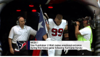 Memes, Game, and Home: 0  89  WEEK 1  Star Fundraiser JJ Watt makes emotional entrance  during first home game following Hurricane Harvey Amazing. Simply... amazing.  These 11 emotional moments from the 2017 will leave you speechless. ❤️️ https://t.co/lj8Jq15CLZ