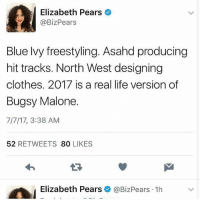 😪😂: 0  Elizabeth Pears  @BizPears  Blue lvy freestyling. Asahd producing  hit tracks. North West designing  clothes. 2017 is a real life version of  Bugsy Malone.  7/7/17, 3:38 AM  52 RETWEETS 80 LIKES  わ  LD  Elizabeth Pears  @BizPears-1h 😪😂