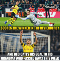 Grandma, Memes, and Goal: 0  Footy.Base  SCORES THE WINNER IN THE REVIERDERBY  AND DEDICATES HIS GOAL TO HIS  GRANDMA WHO PASSED AWAY THIS WEEK 18-year old @sanchooo10 🙏 How much do you rate him? 👇 Want more? @Footy.Base ✅