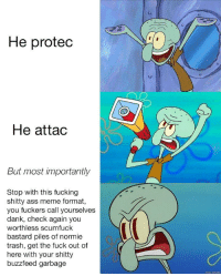 """<p>r/dankmemes is turning on protec/attac memes, crash imminent. Sell now via /r/MemeEconomy <a href=""""http://ift.tt/2uZm5DD"""">http://ift.tt/2uZm5DD</a></p>: 0  He proted  0  He attac  But most importantly  Stop with this fucking  shitty ass meme format,  you fuckers call yourselves  dank, check again you  worthless scumfuck  bastard piles of normie  trash, get the fuck out of  here with your shitty  buzzfeed garbage <p>r/dankmemes is turning on protec/attac memes, crash imminent. Sell now via /r/MemeEconomy <a href=""""http://ift.tt/2uZm5DD"""">http://ift.tt/2uZm5DD</a></p>"""