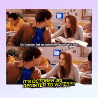 Link, Today, and Relatable: 0 ii  On October 3rd, he asked me what dayfit was  IT'S OCTOBER 3rd The limit may not exist, but there is a limit for how long you have until you can't register to vote! Register today with TurboVote 🗳 Link in bio.