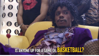 Basketball, Dank, and Chappelle's Show: 0  IS ANYONE UP FOR A GAME OF BASKETBALL? We're playing the hits. Chappelle's Show is on all day.