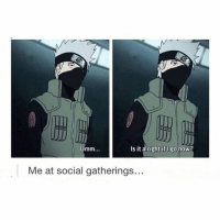 Alright, You, and Now: 0  Is it alright if I go now  Me at social gatherings... Like and Share if you agree!