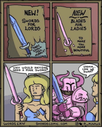 omg-humor:  Transmogs in videogames: 0  NEW!  SWORDS  FOR  LORDS  BLADES  FOR  LADIES  To  MAKE  MORE  BEAUTIFUL  UHMM  WHY WOULD ANYON  NEED A PINK SWORD?  CAN HE  SWAP  SWORDS CXIV  SWORDSCOMIC.COM  a MJWILLS omg-humor:  Transmogs in videogames