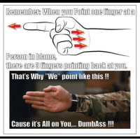 "Memes, Nudes, and Back: 0  Person tn blame,  there are 3 fingers pointing back at yon.  That's Why ""We"" point like this!!  Cause it's All on You.. DumbAss!! Send memes, not nudes 💯"