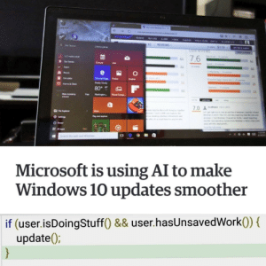 i love updates!: 0 REVIEWS  $119  7.6  Steer  Morty Couay  80 F  Play and explore  Search the web and Windw  Microsoft is using AI to make  Windows 10 updates smoother  if (user.isDoingStuff0 && user.hasUnsavedWork0) (  update i love updates!
