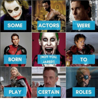 RyanReynolds was definitely born to play Deadpool. Do you agree with the rest? 👇👇👇👇 Follow @deadpoolfacts for your daily Deadpool dose. 👏👏👏👏 @vancityreynolds 🙌 wadewilson mercwithamouth marvelnation deadpoolfacts deadpoolnation deadpool marvel deadpool2 antihero lolz lmaobruh hahaha lmfao heh hehe MarvelousJokes dc joker ryanreynolds spidermanhomecoming: 0  SOME  ACTORS  WERE  NOT YOU,  JARED!)  BORN  TO  PLAY  CERTAIN  ROLES RyanReynolds was definitely born to play Deadpool. Do you agree with the rest? 👇👇👇👇 Follow @deadpoolfacts for your daily Deadpool dose. 👏👏👏👏 @vancityreynolds 🙌 wadewilson mercwithamouth marvelnation deadpoolfacts deadpoolnation deadpool marvel deadpool2 antihero lolz lmaobruh hahaha lmfao heh hehe MarvelousJokes dc joker ryanreynolds spidermanhomecoming