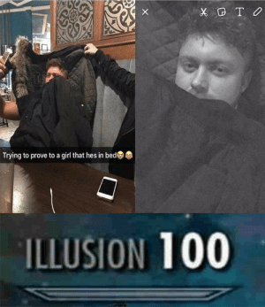 Anaconda, Dank, and Memes: 0  Trying to prove to a girl that hes in bed  ILLUSION 100 Its so easy to decieve you, with sneaky little tricks! by darkbrooke MORE MEMES
