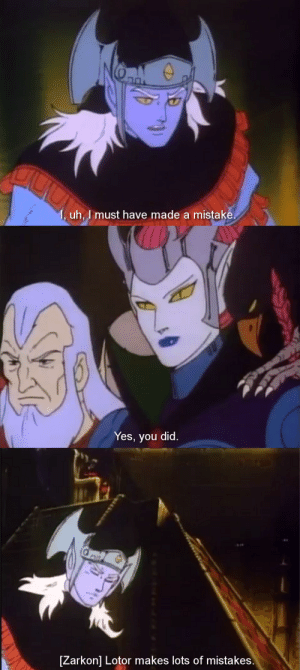 Mistakes, Yes, and Lots: 0  uh, J must have made a mistake   Yes, you did.   [Zarkon] Lotor makes lots of mistakes