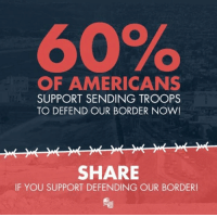 Mexico, Military, and Conservative: 00%  OF AMERICANS  SUPPORT SENDING TROOPS  TO DEFEND OUR BORDER NOW!  SHARE  IF YOU SUPPORT DEFENDING OUR BORDER! Most Americans support sending the military to defend our border now from the threat of invasion from the migrant caravan ravaging through Mexico! Do you?