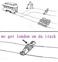 London: 000 a  we got london on da track