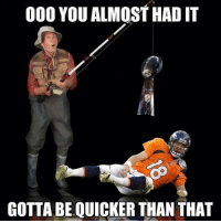 Gotta Be Quicker Than That: 000 YOU ALMOST HAD IT  GOTTA BE QUICKER THAN THAT