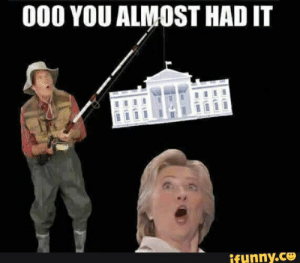 you almost had it: 000 YOU ALMOST HAD IT  ifunny.co  a