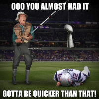 THE EAGLES HAVE WON A SUPER BOWL!: 000 YOU ALMOST HAD IT  @NFL MEMES  GOTTA BE QUICKER THAN THAT! THE EAGLES HAVE WON A SUPER BOWL!
