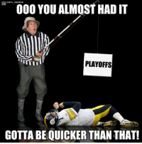 Football, Nfl, and Sports: 000 YOU ALMOST HAD IT  PLAYOFFS  GOTTA BEQUICKER THAN THAT! Gotta be quicker than that!