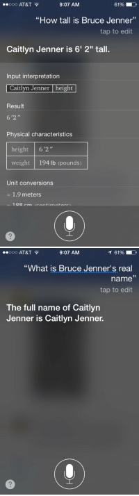 """Bruce Jenner, Caitlyn Jenner, and Tumblr: 0000 AT&T  9:07 AM  61%  D,  """"How tall is Bruce Jenner'""""  tap to edit  Caitlyn Jenner is 6' 2"""" tall.  Input interpretation  Caitlyn Jenner 