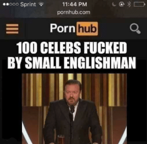 Excuse me while I go do some research for science.: 00000 Sprint a  11:44 PM  pornhub.com  Porn hub  100 CELEBS FUCKED  BY SMALL ENGLISHMAN Excuse me while I go do some research for science.