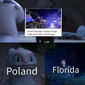20 Best Funny Photos for Tuesday Morning #memes: 00009  Drunk Polish Man Invades A Small  Polish Town With A Soviet tank  Florida  Poland 20 Best Funny Photos for Tuesday Morning #memes