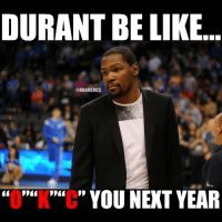 "Kevin Durant will not play in the playoffs this year.. PRAYFORKD: DURANT BE LIKE  ONBAMEMES  ""O""""K""""C"" YOU NEXT YEAR Kevin Durant will not play in the playoffs this year.. PRAYFORKD"