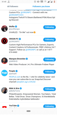 """Instagram, News, and Snapchat: 01:45 KB/s  4G  VOLTE  All followers  Followers you know  Custom PCs: @ORIGINPC - Connect with me:  @ORIGINPCCEO  Instagram/TwitchTV/Steam/Battlenet/PSN/Xbox/Upl  ay/Discord  Wolfie  @wolfieraps  CHARLES - """"On Me"""" out now  Following  ORIGIN PC  @ORIGINPC  Following  Custom High-Performance PCs for Gamers, Esports,  Content Creators, & Professionals. FREE Lifetime 24/7  Support. Follow us @ORIGINPC or call us at 1-877-  674-4460  Marques Brownlee  @MKBHD  Following  Web Video Producer 