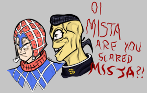 Best Friend, Best, and Friend: 01  M1STA  ARE OU  SCARED  MISSA?!  zeuwa  tA Oi, what's wrong Mista? Why won't you look at me Mista? You're my best friend Mista!