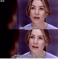 Memes, Real Friends, and Harry Styles: 02.20  Were friends Realfriends.  SCENESOFGREYS  And that means, no matter hownlongittakes  when youfinally decide tolook back Stillbe here. [02.20] what real friends should be like 👏🏼 also, happy 23rd birthday to harry styles 😍 greysanatomy meredithgrey ellenpompeo