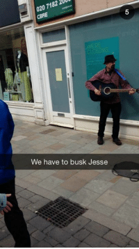 Jesse, we have to busk..: 020 7182  cBRE  We have to busk Jesse Jesse, we have to busk..