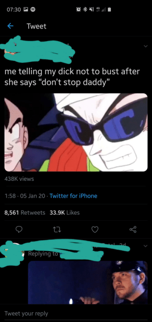 """very epic thankyou: 07:30 M 6  4G  Tweet  me telling my dick not to bust after  she says """"don't stop daddy""""  438K views  1:58 · 05 Jan 20 · Twitter for iPhone  8,561 Retweets 33.9K Likes  Replying to -  Tweet your reply very epic thankyou"""