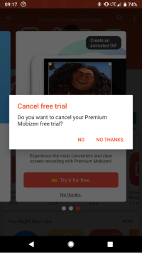 Welp.: 09:17 C  Create an  animated GIF  Cancel free trial  Do you want to cancel your Premium  Mobizen free trial?  NO  NO THANKS.  Experience the most convenient and clear  screen recording with Premium Mobizen!  Try it for free  No thanks  ou  SO Welp.