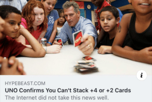 I disagree: 09  Hons  OND  HYPEBEAST.COM  UNO Confirms You Can't Stack +4 or +2 Cards  The Internet did not take this news well. I disagree