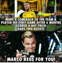 Marco Reus! 😎😆 🔺Download the FREE iPhone App for Football Emojis 🎉: 09  MADE A COMEBACK TO THE TEAM &  PLAYED HIS FIRST GAME AFTER 6 MONTHS  SCORED A HAT-TRICK  GAVE TWO ASSISTS  Karan  FOOTBALL  MN FOOTBALL  MARCO REUS FOR YOU! Marco Reus! 😎😆 🔺Download the FREE iPhone App for Football Emojis 🎉