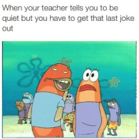 😂😂😂 ratchetmemes ratchet memes meme funny ghetto comedy sotrue thot swag nigga 3hunna lol lmao rap drake black follow smile laugh smh joke nochill memeoftheday follow dailymeme hilarious picoftheday bangbang bae mixtape: When your teacher tells you to be  quiet but you have to get that last joke  out 😂😂😂 ratchetmemes ratchet memes meme funny ghetto comedy sotrue thot swag nigga 3hunna lol lmao rap drake black follow smile laugh smh joke nochill memeoftheday follow dailymeme hilarious picoftheday bangbang bae mixtape