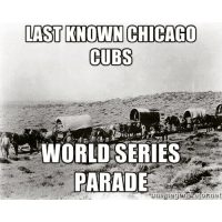 It's been a while for the Cubs: LAST KNOWN CHICAGO  CUBS  WORLD SERIES  atornet It's been a while for the Cubs